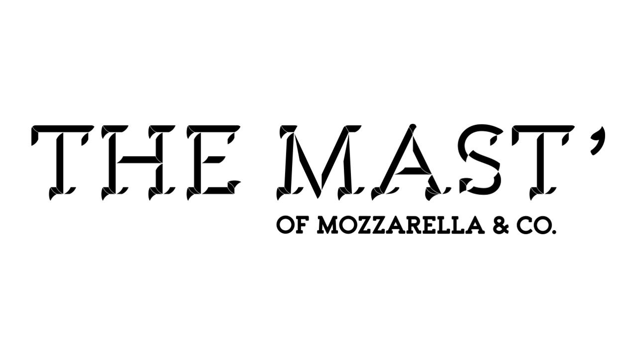 The Mast' of Mozzarella & Co.